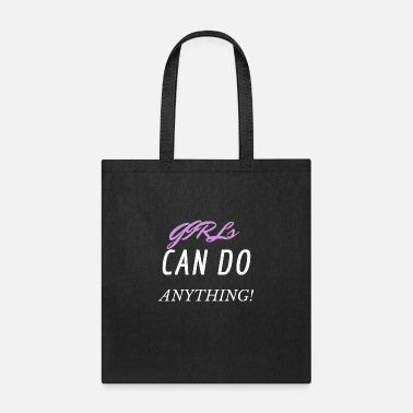 GIRLS CAN DO ANYTHING! - Tote Bag