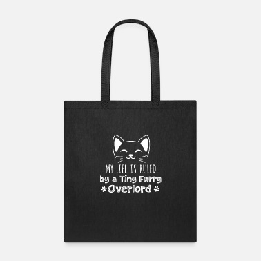 Life My Life is Ruled by a Tiny Furry Overlord Funny - Tote Bag