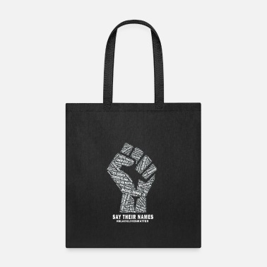 Black Lives Matter Say Their Names - Tote Bag