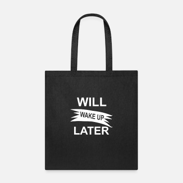 Bold Will wake up later - Lazy - Tote Bag