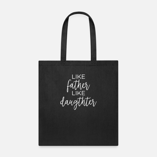 Father Bags & Backpacks - Like Father Like Daughter - Tote Bag black