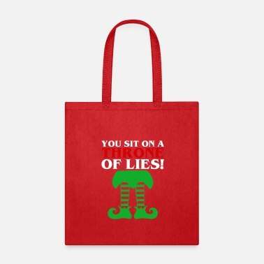 Sit You Sit On A Throne Of Lies Christmas Elf - Tote Bag