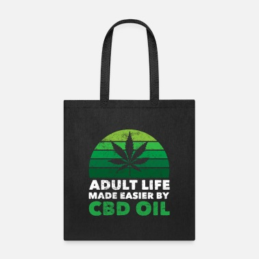 Oil CBD Oil Quote Gift Funny Adult Life Marijuana - Tote Bag