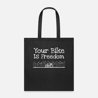 Humor Your Bike Is Freedom - Tote Bag