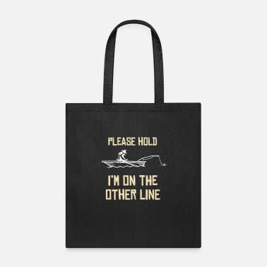 Predatory Fish Please Hold I´M On The Other Line Fishing Lake - Tote Bag