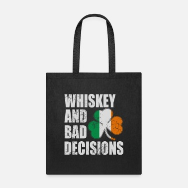 Bad Luck Whiskey and Bad Decisions Irish St Patricks Day - Tote Bag
