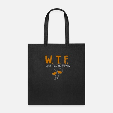 Wine Festival wine tasting friends - Tote Bag