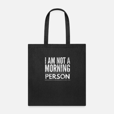 Morning Person NOT A MORNING PERSON - Tote Bag