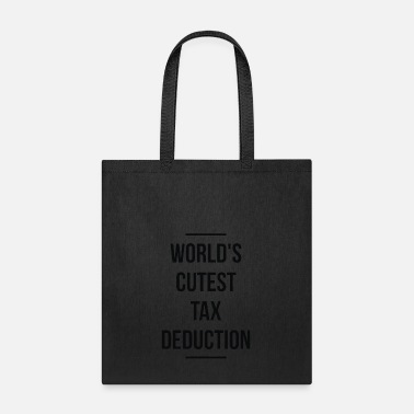 World s Cutest Tax Deduction - Tote Bag