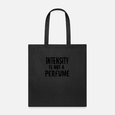 Perfume Intensity is not a perfume - Tote Bag
