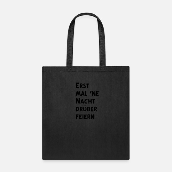 Art Bags & Backpacks - Erst mal ne Nacht drueber feiern v1 - Tote Bag black