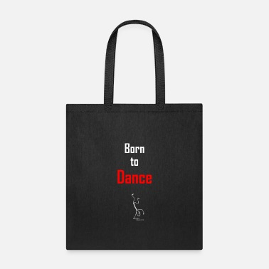 Break Dance Born to dance - Tote Bag