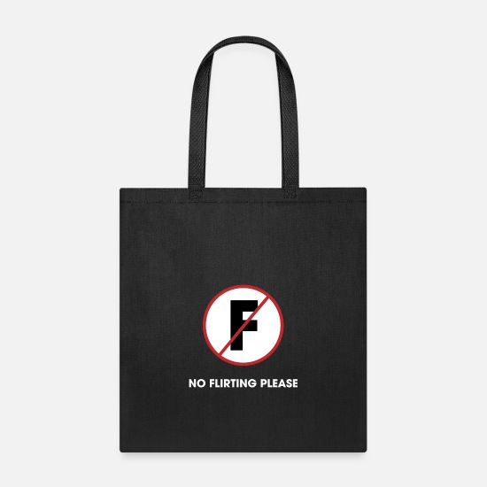 Funny Bags & Backpacks - No Flirting PLease - Tote Bag black
