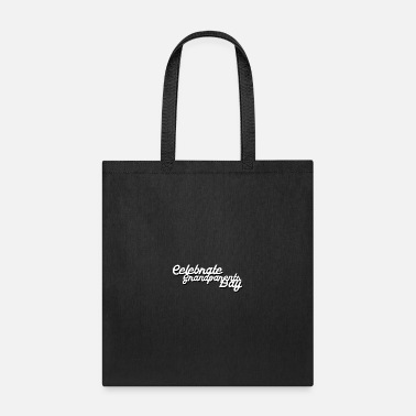 Celebrate Celebrate Your Grandparents - Tote Bag
