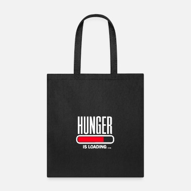 Hunger Hunger is loading - Tote Bag