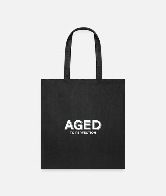 Birthday Bags & Backpacks - Aged To Perfection! - Tote Bag black