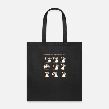 Wedding Day how to enjoy the wedding day - Tote Bag