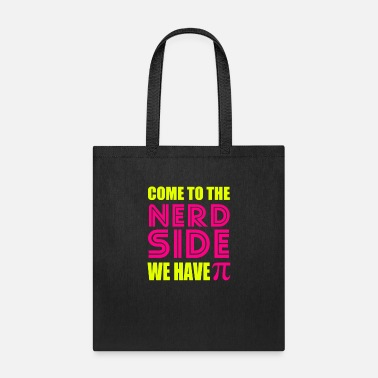 Demanding Come To Nerd Side - Tote Bag
