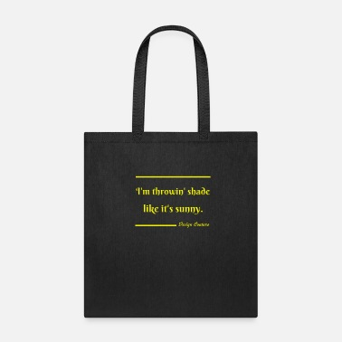 Shade I M THROWIN SHADE YELLOW - Tote Bag