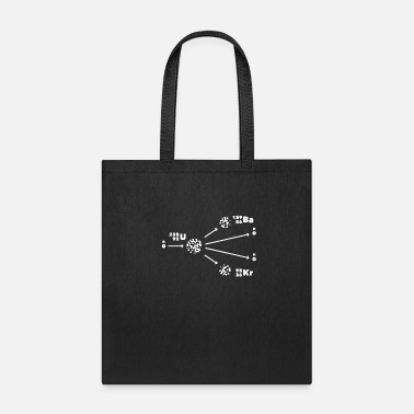 Nuclear Nuclear Fission Nuclear Physicist - Tote Bag