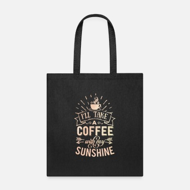 Caffeine Coffee And Sunshine Caffeine Lovers - Tote Bag