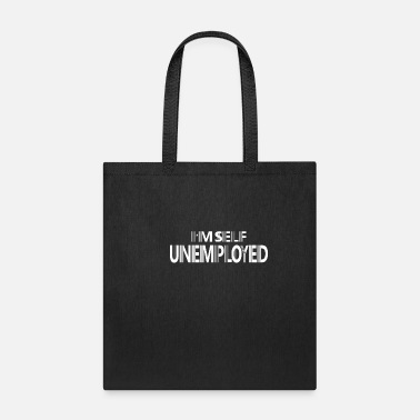 unemployed self working gift idea - Tote Bag
