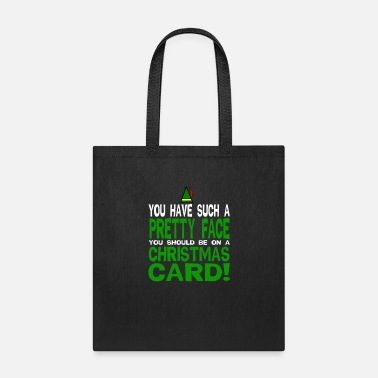 Elf Quote - YOU HAVE SUCH A PRETTY FACE - Tote Bag