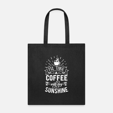 Getting Up Coffee And Sunshine Caffeine Lovers - Tote Bag