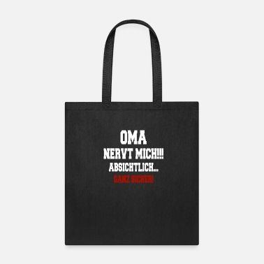 German Granny annoys me !! deliberately, for sure! - Tote Bag