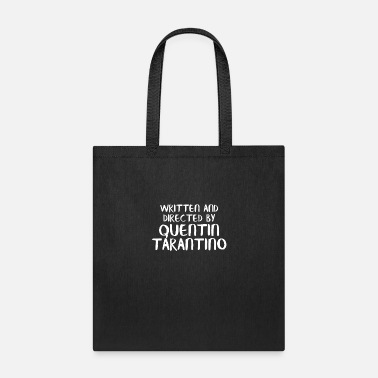 Quentin Tarantino Written and Directed by Quentin Tarantino - Tote Bag