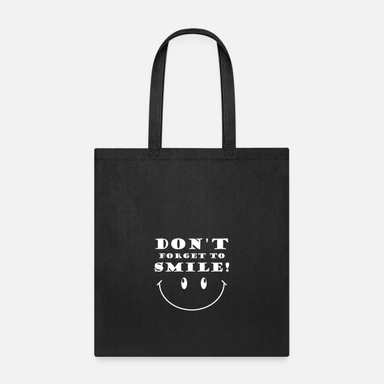 Quotes Bags & Backpacks - forget to smile - Tote Bag black