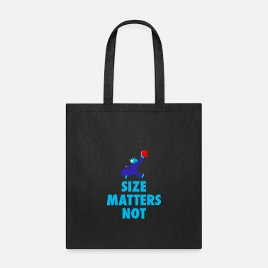 Sized Size Matters Not - Tote Bag