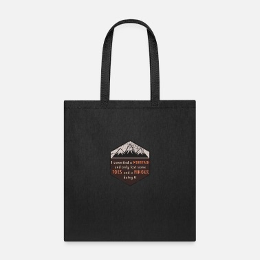 Highest Part Of Something I summited a mountain, lost toes and fingers - Tote Bag