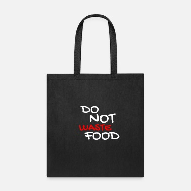 Do Not Waste Food Foodsharer Quotes Economy Gift - Tote Bag