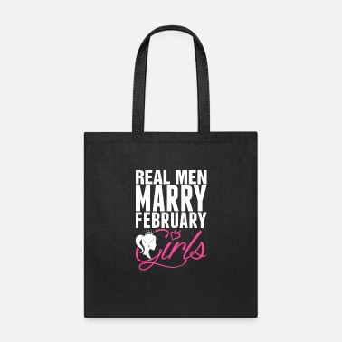 Real Man Marry Real Men Marry February Girls Tshirt - Tote Bag