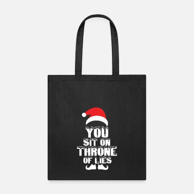 Sit You sit on a throne of lies T shirt Design Merry - Tote Bag