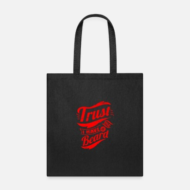 Trust Me I Have A beard - Tote Bag