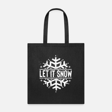 Snow Let it snow - Snow and winter - Tote Bag
