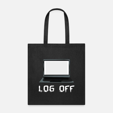 Log Log Off - Tote Bag