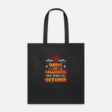 QUEENS OF HALLOWEEN ARE BORN IN OCTOBER - Tote Bag