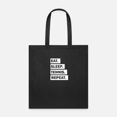 Eat Sleep Tennis Repeat cool font - Tote Bag