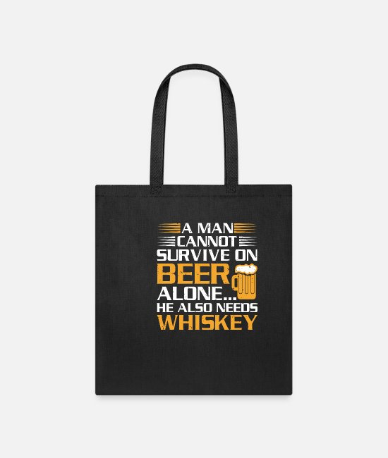 A Man Cannot Survive On Beer Alone Bags & Backpacks - Man Cannot Survive on Beer Alone Also Needs - Tote Bag black
