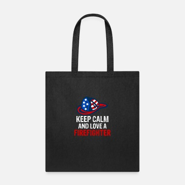 Love Keep Calm And Love A Firefighter - Tote Bag