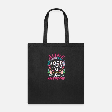 Birthday 1958 June 1958 61 years of being awesome - Tote Bag