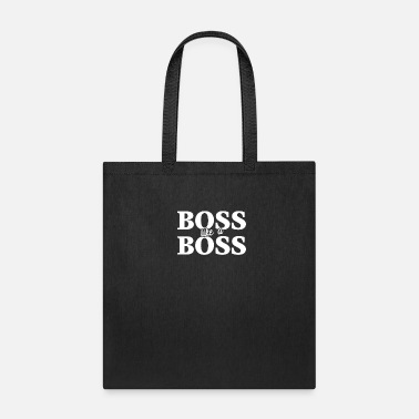 Boss Boss like a Boss - Tote Bag