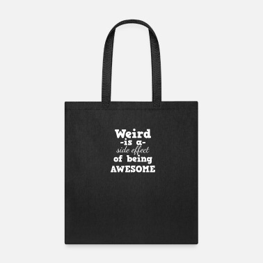 Weird Al Yankovic Weird - Weird is a side effect of being awesome - Tote Bag