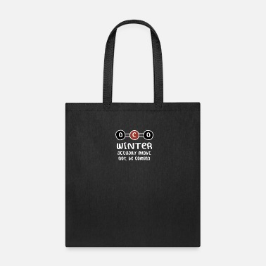 Winter Coat Winter Might Actually Not Be Coming - Tote Bag