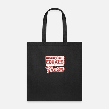 Discipline Discipline is freedom - Tote Bag