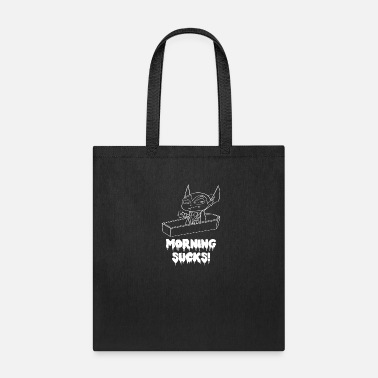 Early Mornings Suck Vampire Halloween Morning Person Dra - Tote Bag