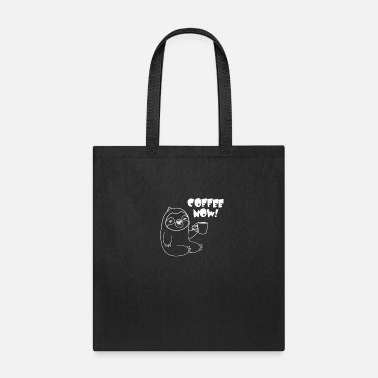 Monday Coffee now - Coffee Now! Sloth - Tote Bag